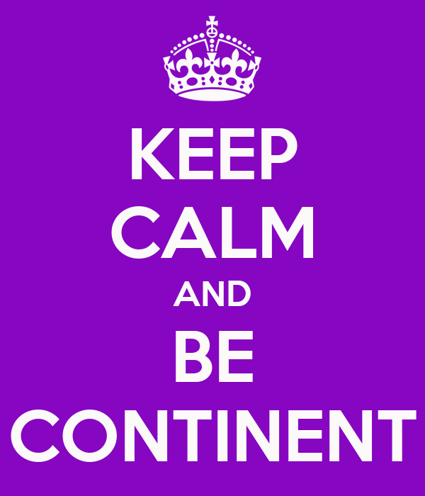 KEEP CALM AND BE CONTINENT