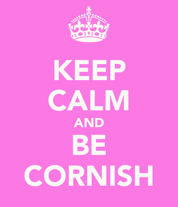 KEEP CALM AND BE CORNISH