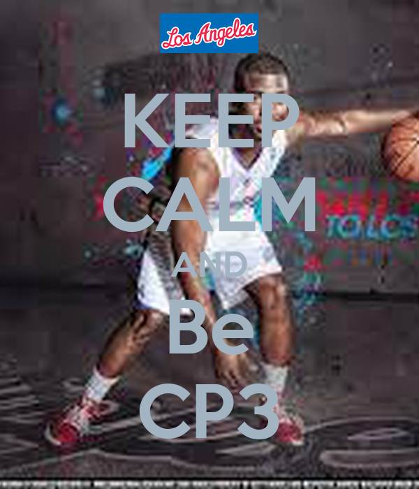 KEEP CALM AND Be CP3