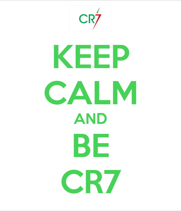 KEEP CALM AND BE CR7