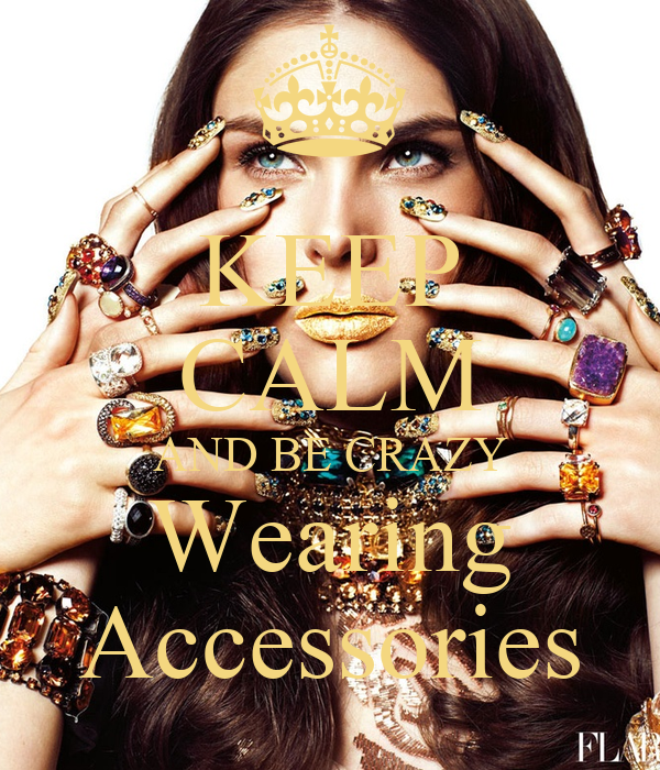 KEEP CALM AND BE CRAZY Wearing Accessories