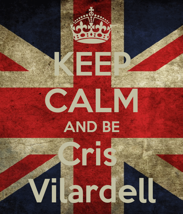 KEEP CALM AND BE Cris  Vilardell