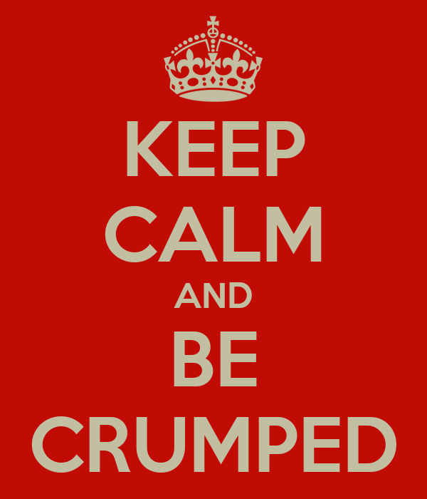 KEEP CALM AND   BE   CRUMPED