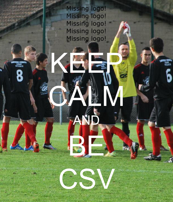 KEEP CALM AND BE CSV