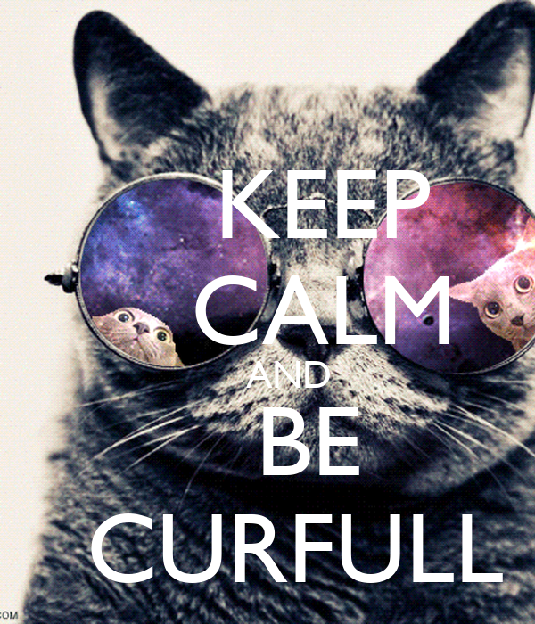 KEEP     CALM     AND    BE    CURFULL