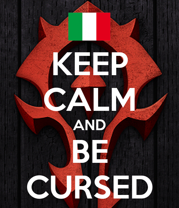 KEEP CALM AND BE CURSED