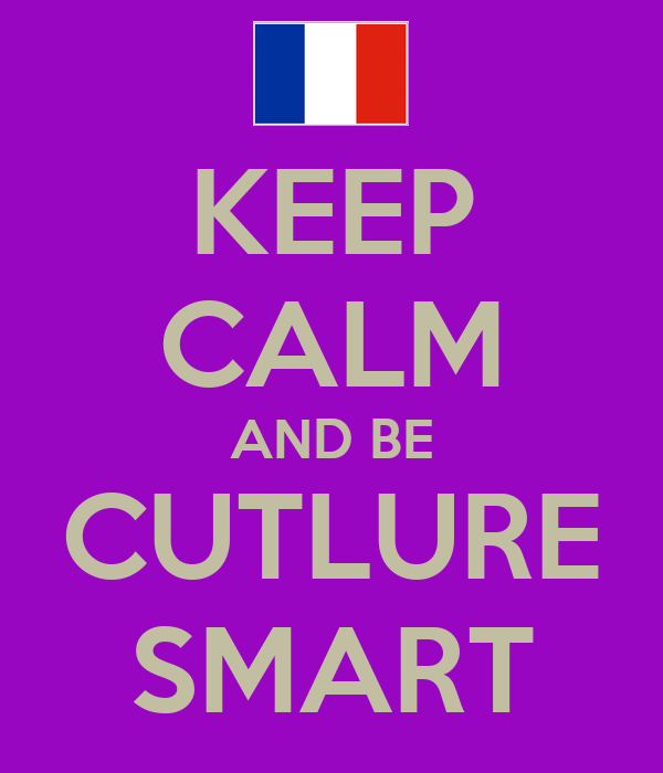 KEEP CALM AND BE CUTLURE SMART