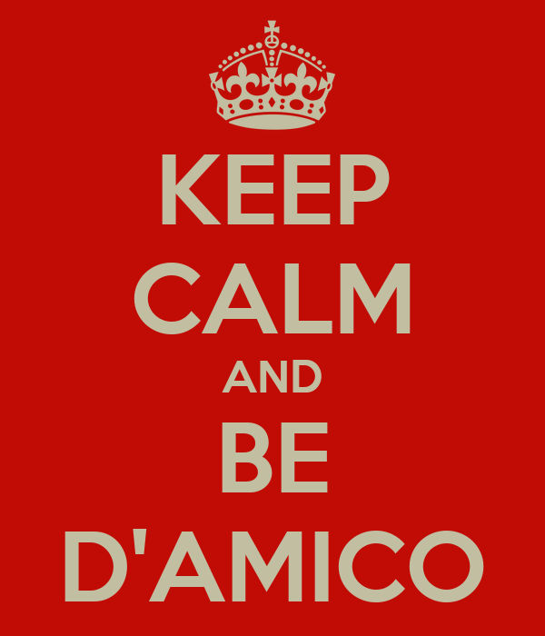 KEEP CALM AND BE D'AMICO