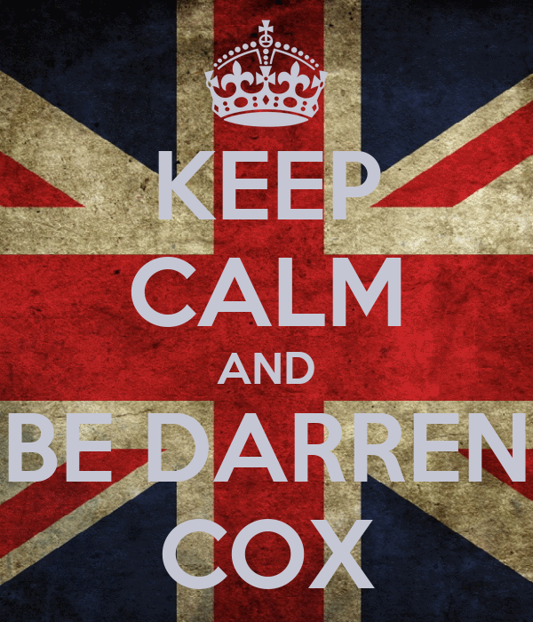 KEEP CALM AND BE DARREN COX