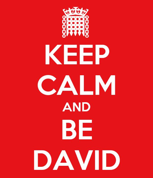 KEEP CALM AND BE DAVID