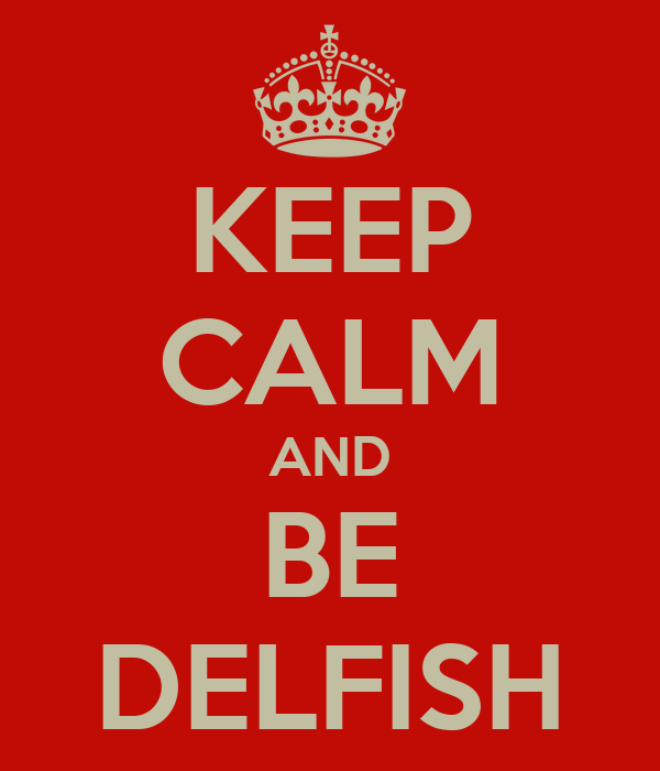 KEEP CALM AND BE DELFISH