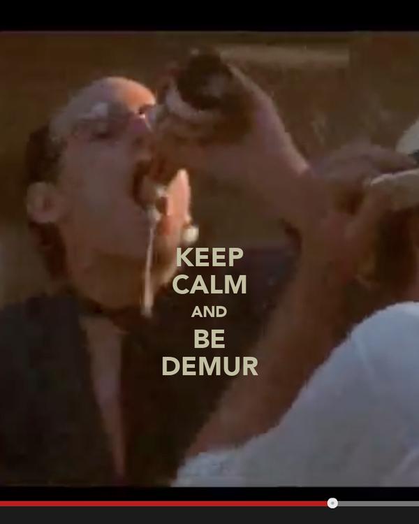KEEP CALM AND BE DEMUR