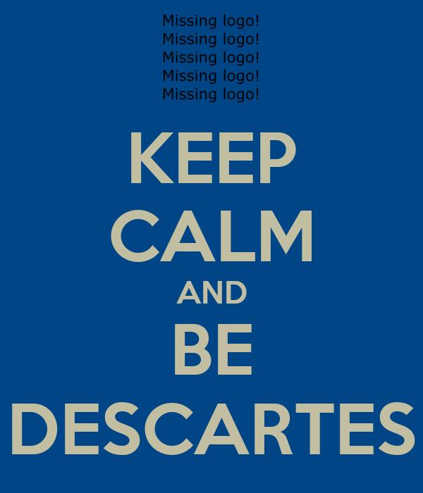 KEEP CALM AND BE DESCARTES