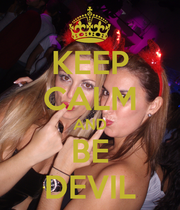 KEEP CALM AND BE DEVIL