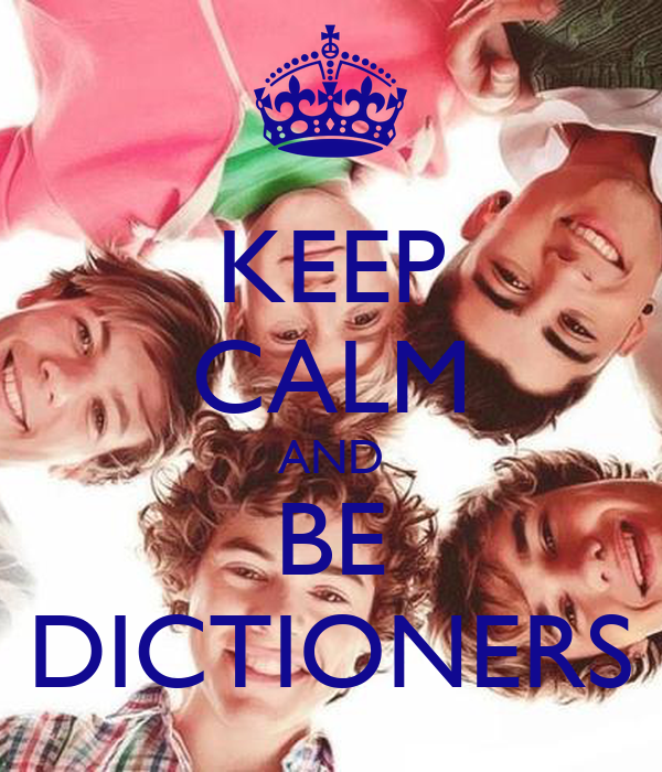 KEEP CALM AND BE DICTIONERS