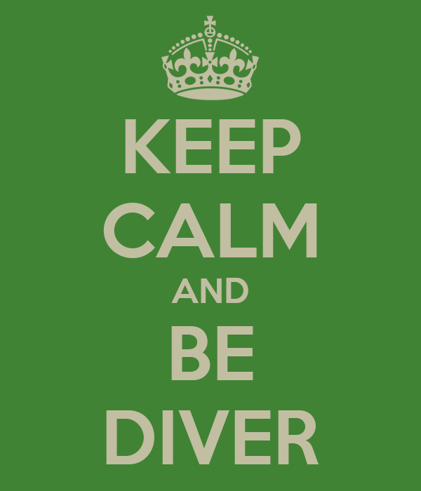 KEEP CALM AND BE DIVER