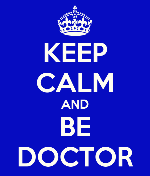 KEEP CALM AND BE DOCTOR