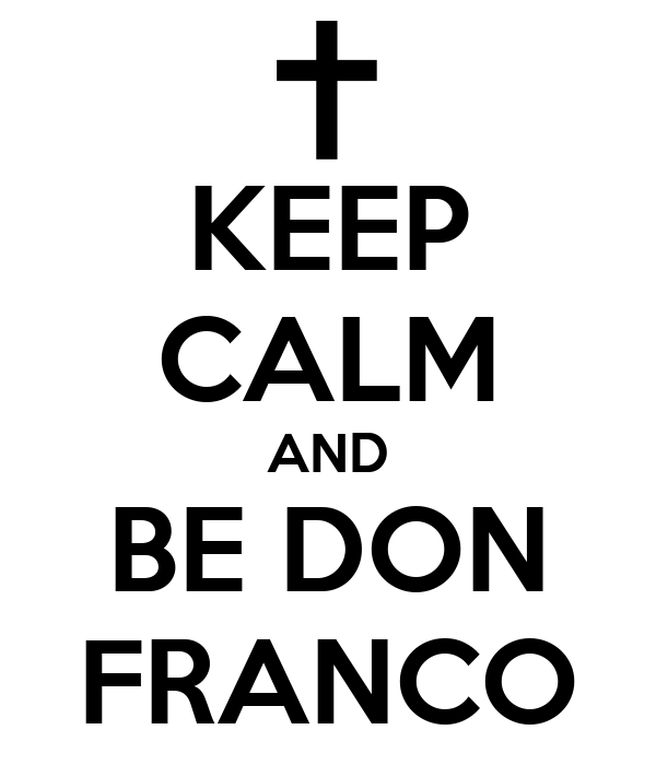 KEEP CALM AND BE DON FRANCO