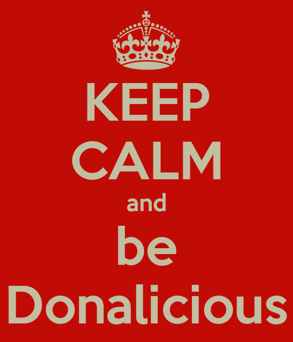 KEEP CALM and be Donalicious
