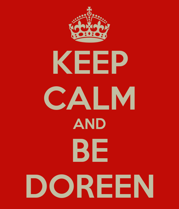 KEEP CALM AND BE DOREEN