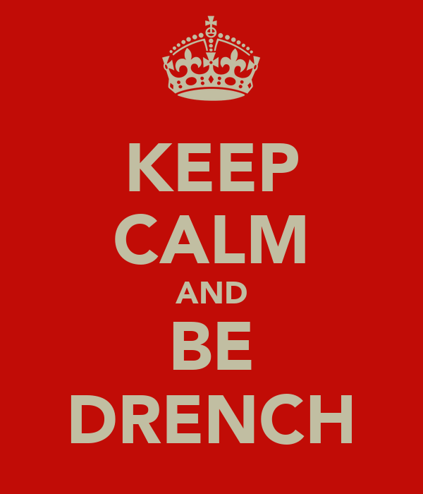 KEEP CALM AND BE DRENCH