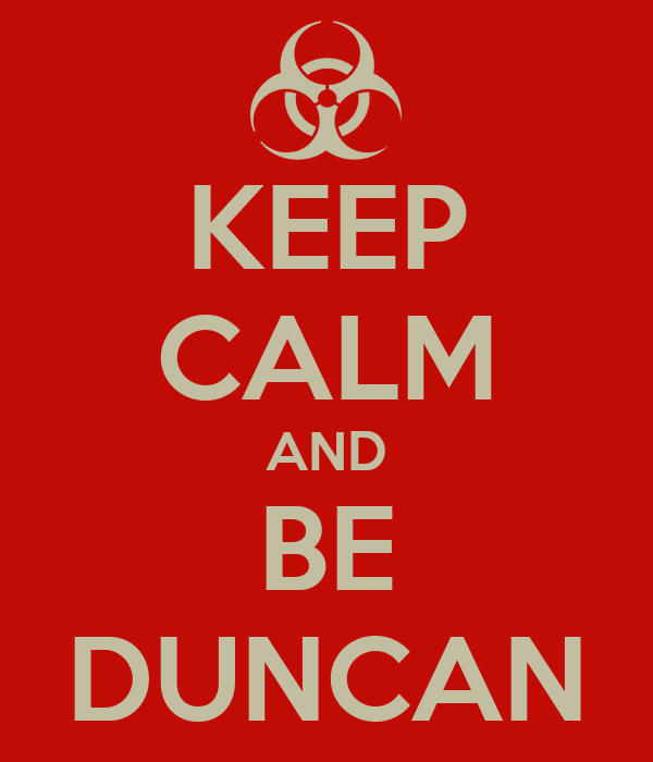 KEEP CALM AND BE DUNCAN