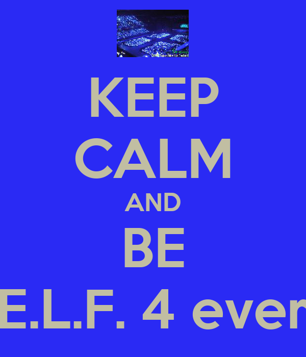 KEEP CALM AND BE E.L.F. 4 ever