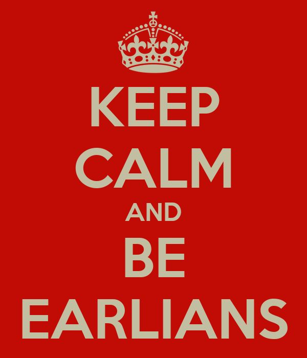 KEEP CALM AND BE EARLIANS