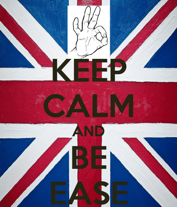 KEEP CALM AND BE EASE