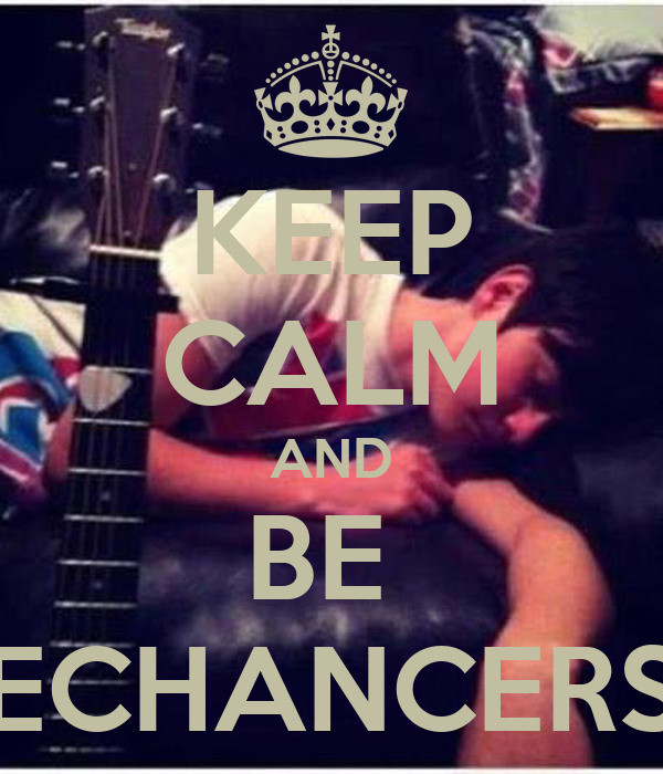 KEEP CALM AND BE  ECHANCERS
