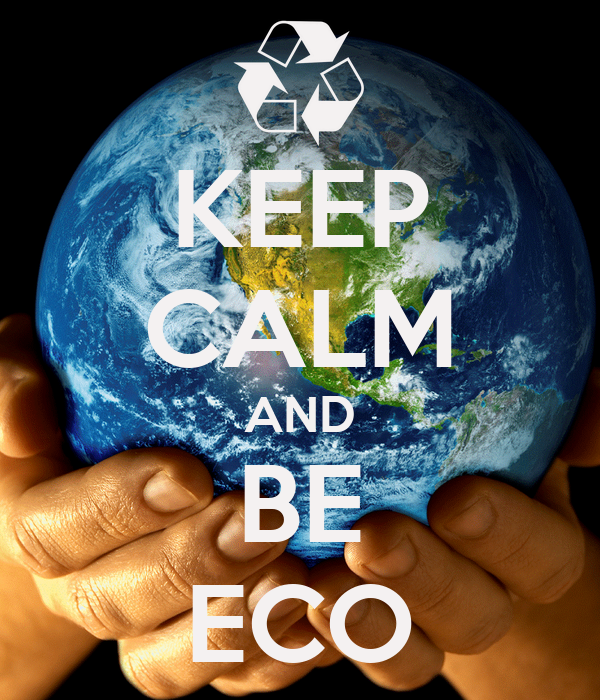 KEEP CALM AND BE ECO