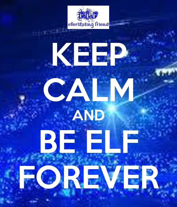 KEEP CALM AND BE ELF FOREVER