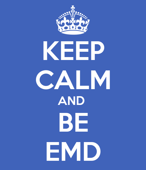 KEEP CALM AND  BE EMD