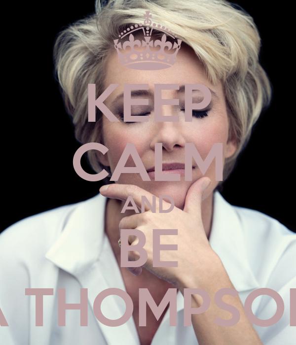 KEEP CALM AND BE EMMA THOMPSON FAN