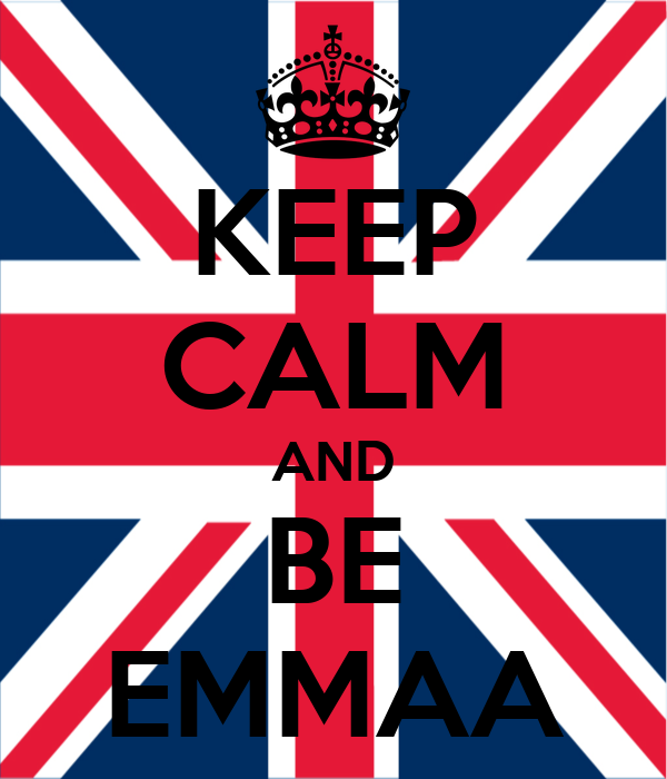 KEEP CALM AND BE EMMAA