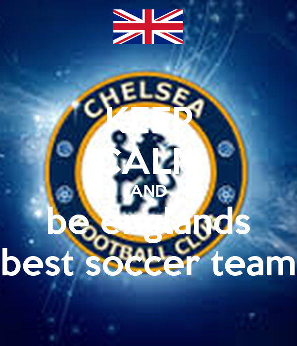 KEEP CALM AND be englands best soccer team