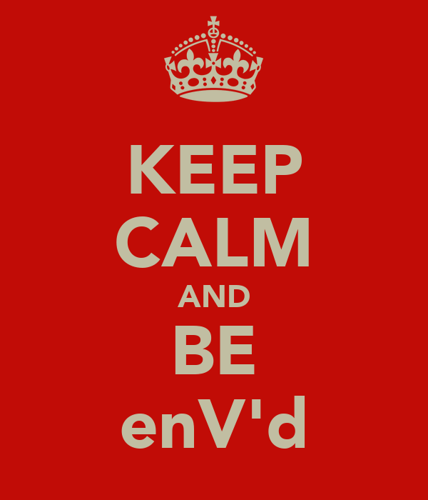 KEEP CALM AND BE enV'd