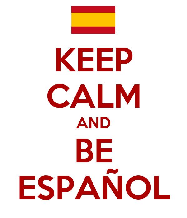 KEEP CALM AND BE ESPAÑOL
