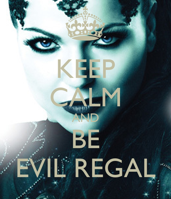 KEEP CALM AND BE EVIL REGAL
