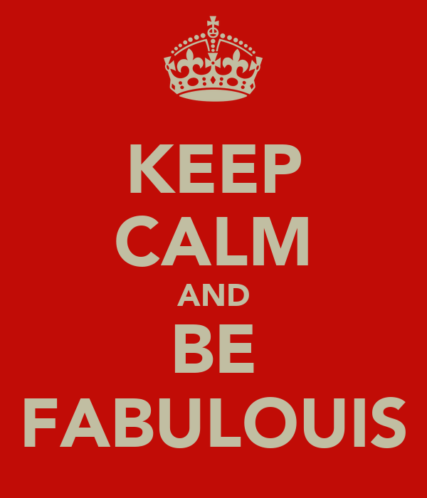 KEEP CALM AND BE FABULOUIS