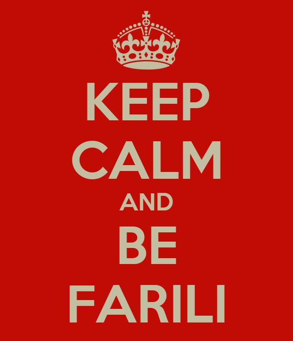 KEEP CALM AND BE FARILI