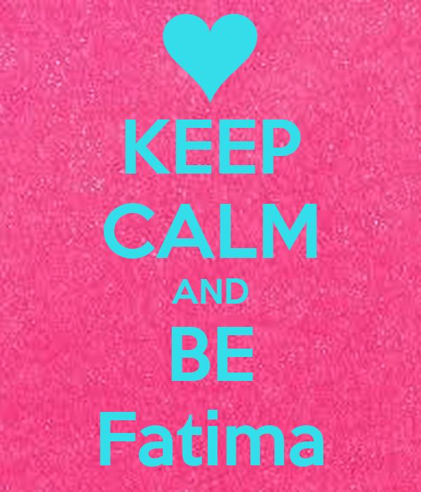 KEEP CALM AND BE Fatima