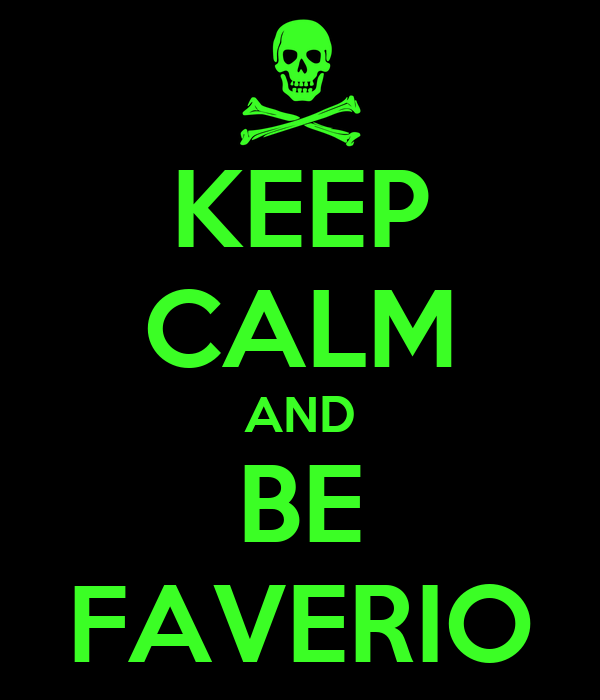 KEEP CALM AND BE FAVERIO