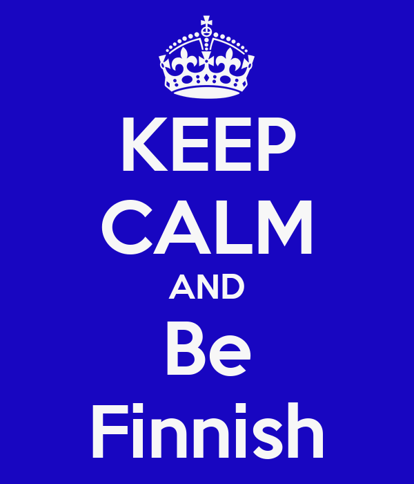 KEEP CALM AND Be Finnish