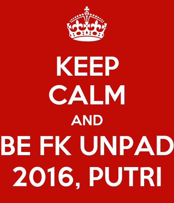 KEEP CALM AND BE FK UNPAD 2016, PUTRI