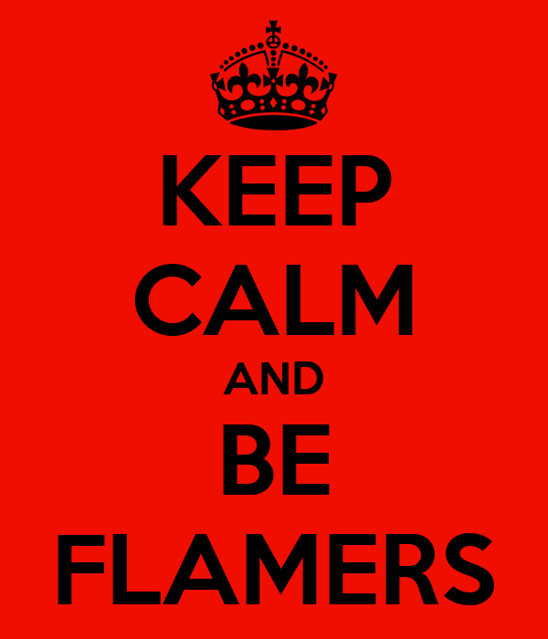 KEEP CALM AND BE FLAMERS