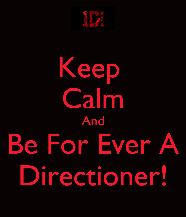 Keep  Calm And Be For Ever A Directioner!
