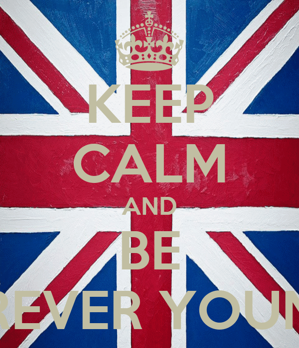 KEEP CALM AND BE FOREVER YOUNG:*