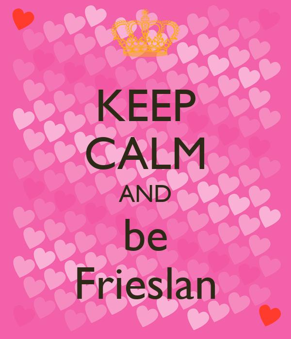 KEEP CALM AND be Frieslan