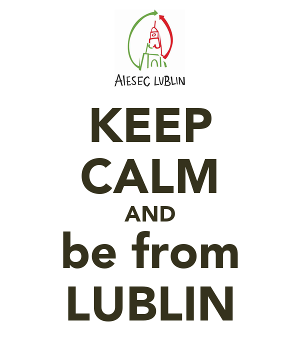 KEEP CALM AND be from LUBLIN